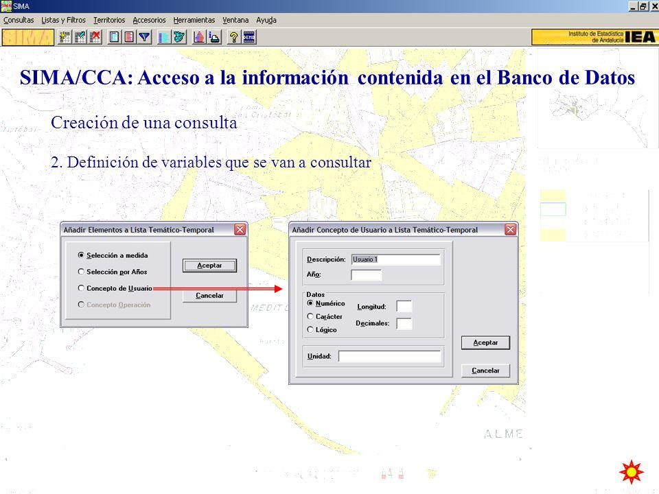 Creación de una consulta SIMA/CCA: Acceso a la información contenida en el Banco de Datos 2. Definición de variables que se van a consultar