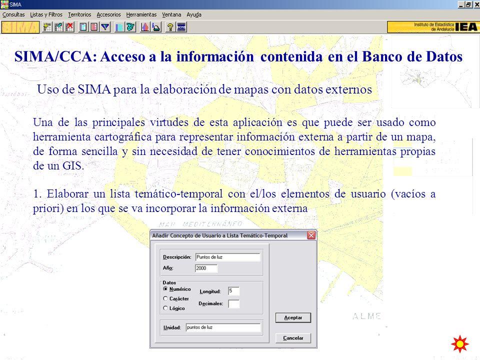 Uso de SIMA para la elaboración de mapas con datos externos SIMA/CCA: Acceso a la información contenida en el Banco de Datos Una de las principales vi