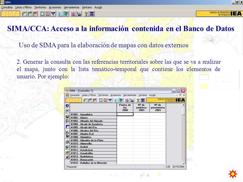 Uso de SIMA para la elaboración de mapas con datos externos SIMA/CCA: Acceso a la información contenida en el Banco de Datos 2. Generar la consulta co