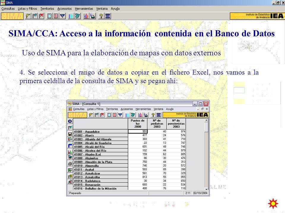Uso de SIMA para la elaboración de mapas con datos externos SIMA/CCA: Acceso a la información contenida en el Banco de Datos 4. Se selecciona el rango