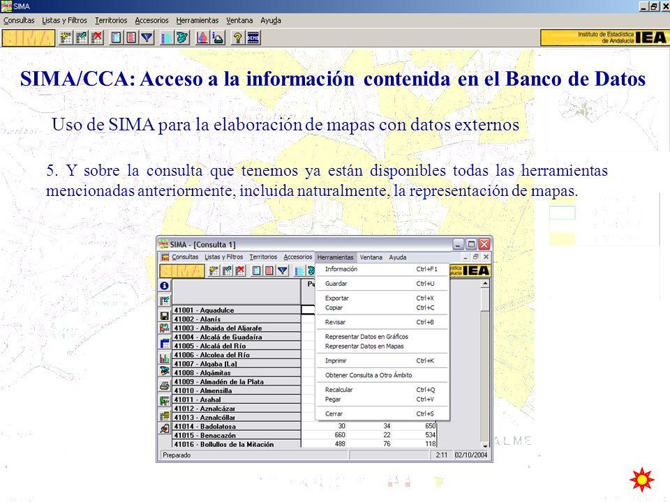 Uso de SIMA para la elaboración de mapas con datos externos SIMA/CCA: Acceso a la información contenida en el Banco de Datos 5. Y sobre la consulta qu