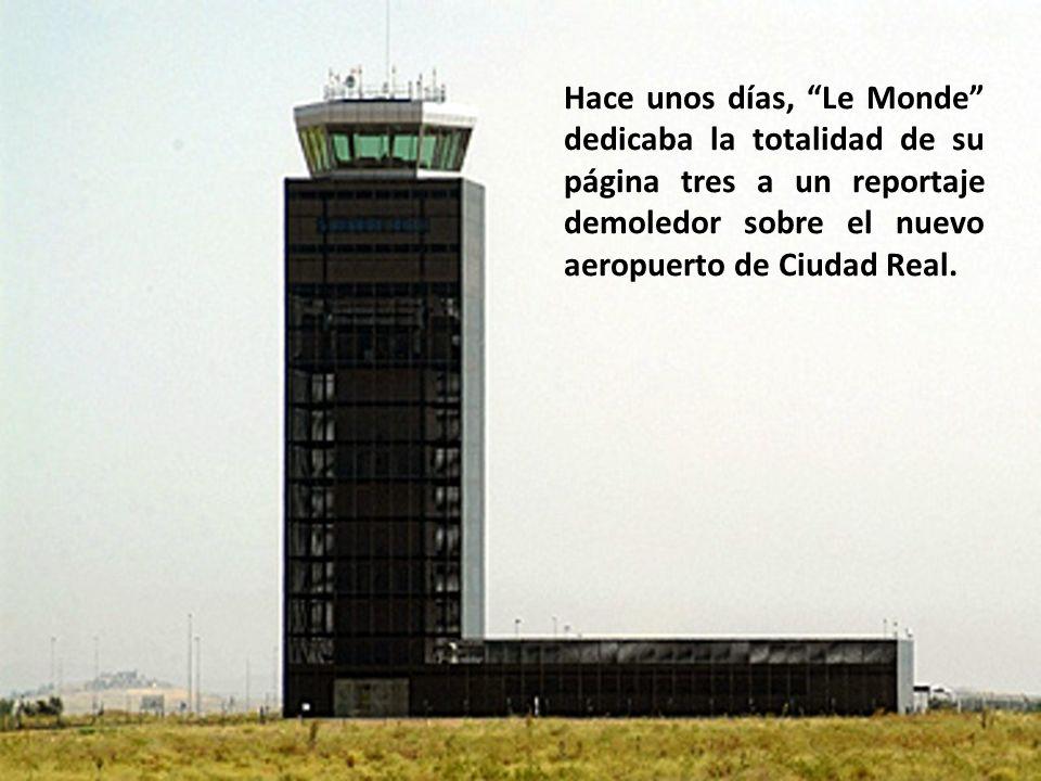 Ciudad Real tiene 75.000 habitantes, cifra insuficiente a todas luces para justificar un aeropuerto de esta envergadura.