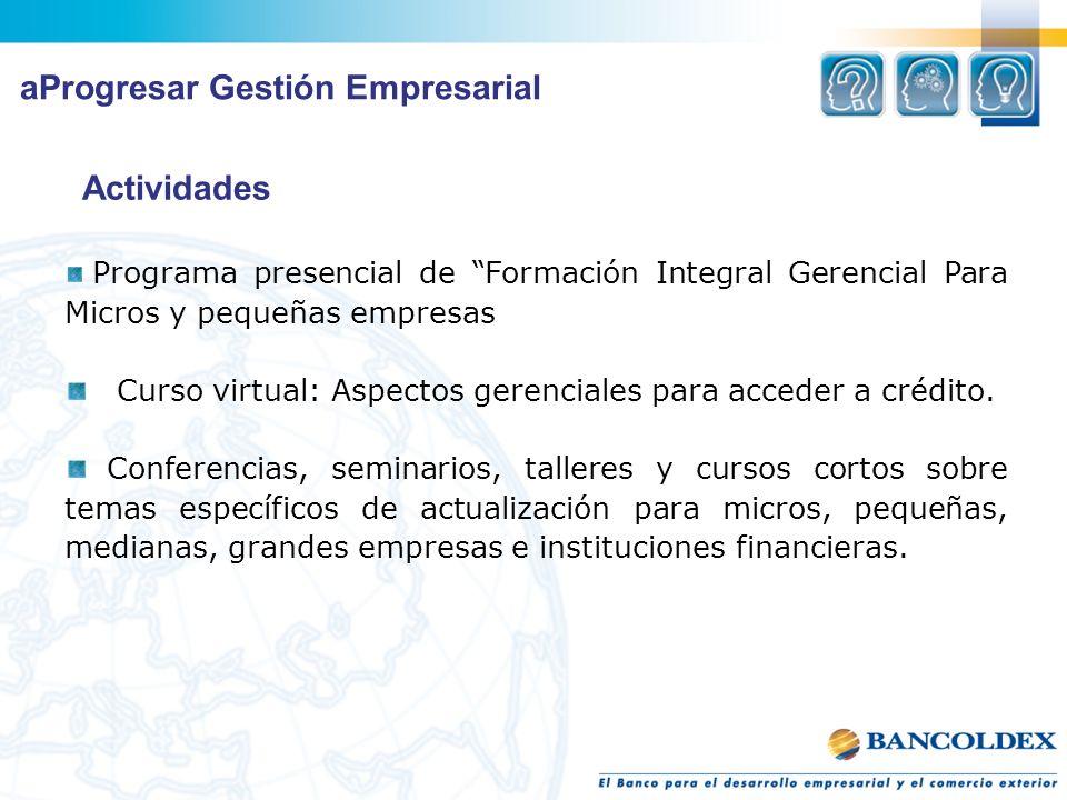Programa presencial de Formación Integral Gerencial Para Micros y pequeñas empresas Curso virtual: Aspectos gerenciales para acceder a crédito.