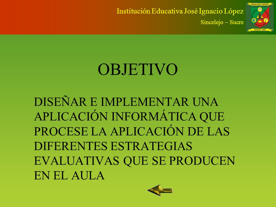 EVALUAR PARA MEJORAR Institución Educativa José Ignacio López Sincelejo – Sucre Enseñanza CAL P.