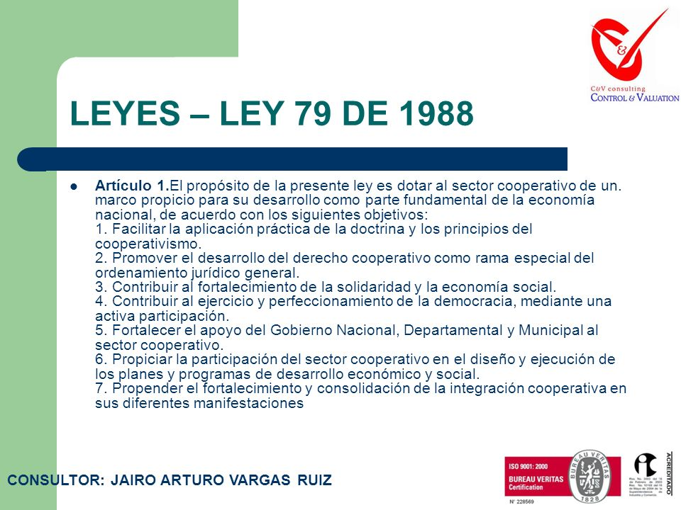 LEYES – LEY 454 DE 1998 Artículo 7. Del autocontrol de la economía solidaria. Las personas jurídicas, sujetas a la presente ley, estarán sometidas al