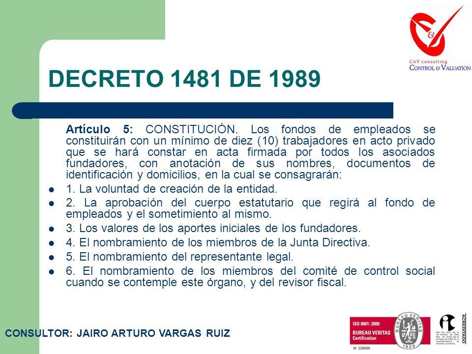 DECRETO 1481 DE 1989 Artículo 4: VÍNCULO DE LA ASOCIACIÓN. Los fondos de empleados deberán ser constituidos por trabajadores dependientes de instituci