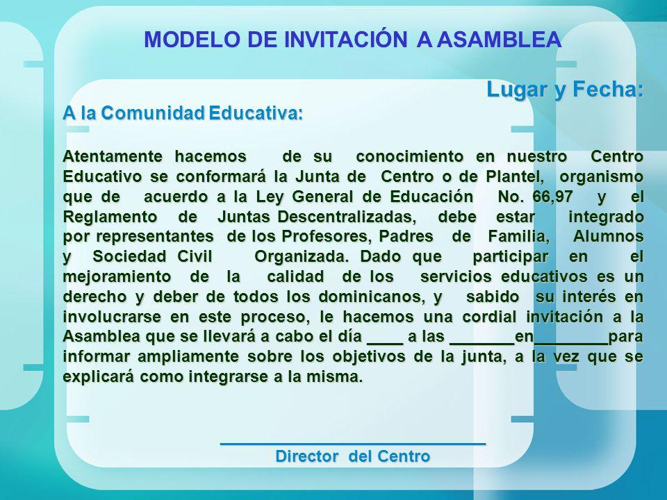 MODELO DE INVITACIÓN A ASAMBLEA Lugar y Fecha: A la Comunidad Educativa: Atentamente hacemos de su conocimiento en nuestro Centro Educativo se conform