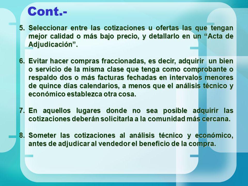5.Seleccionar entre las cotizaciones u ofertas las que tengan mejor calidad o más bajo precio, y detallarlo en un Acta de Adjudicación. 5.Seleccionar