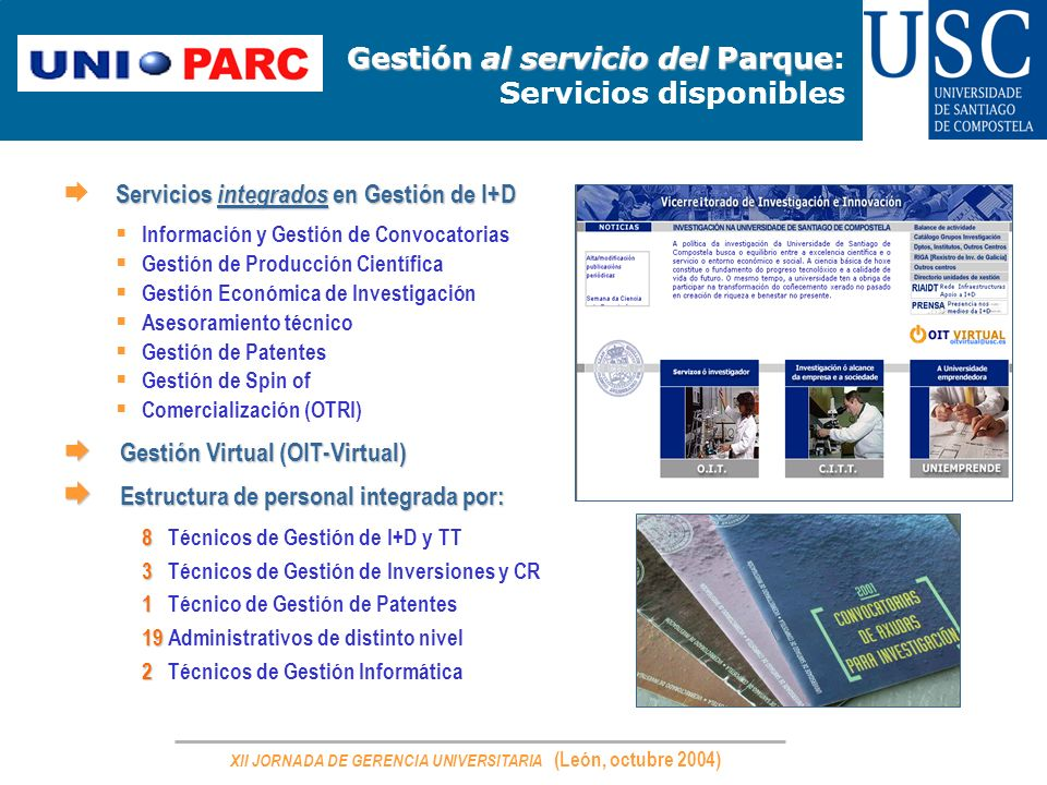XII JORNADA DE GERENCIA UNIVERSITARIA (León, octubre 2004) Gestión al servicio del Parque Gestión al servicio del Parque: Servicios disponibles Servic