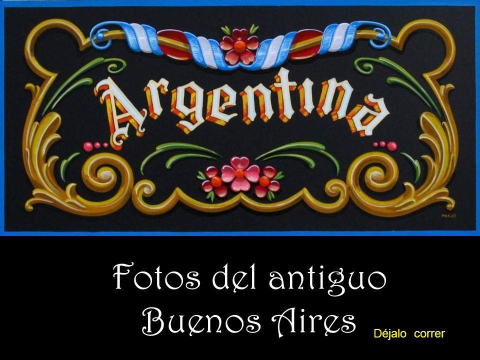 Fotos del antiguo Buenos Aires Déjalo correr