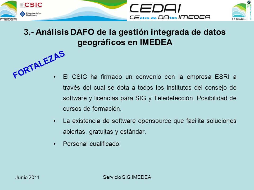 Junio 2011 Servicio SIG IMEDEA Creación de una base de datos geográficos corporativa.