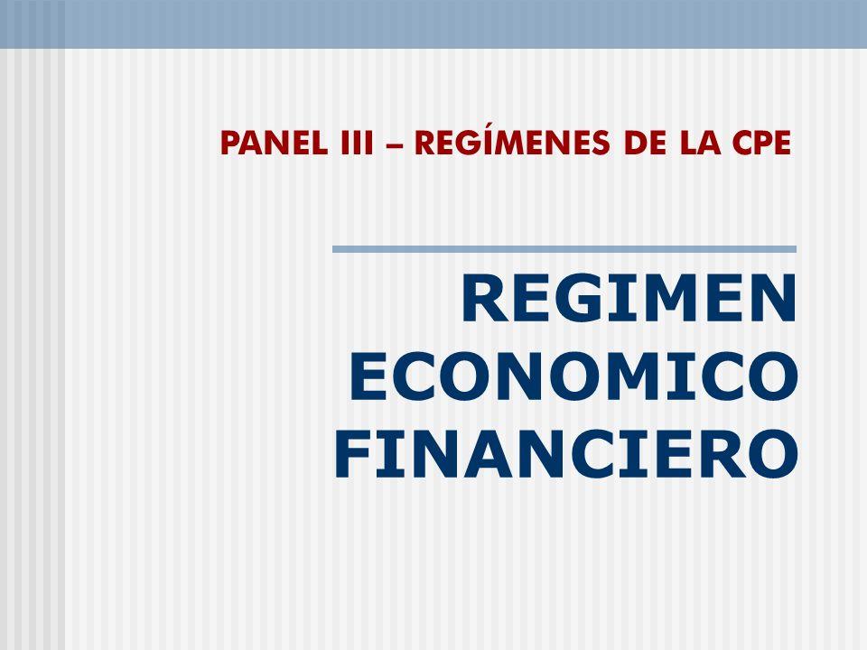 REGIMEN ECONOMICO FINANCIERO PANEL III – REGÍMENES DE LA CPE