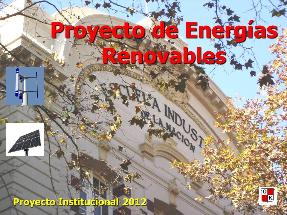 Proyecto de Energías Renovables Proyecto Institucional 2012