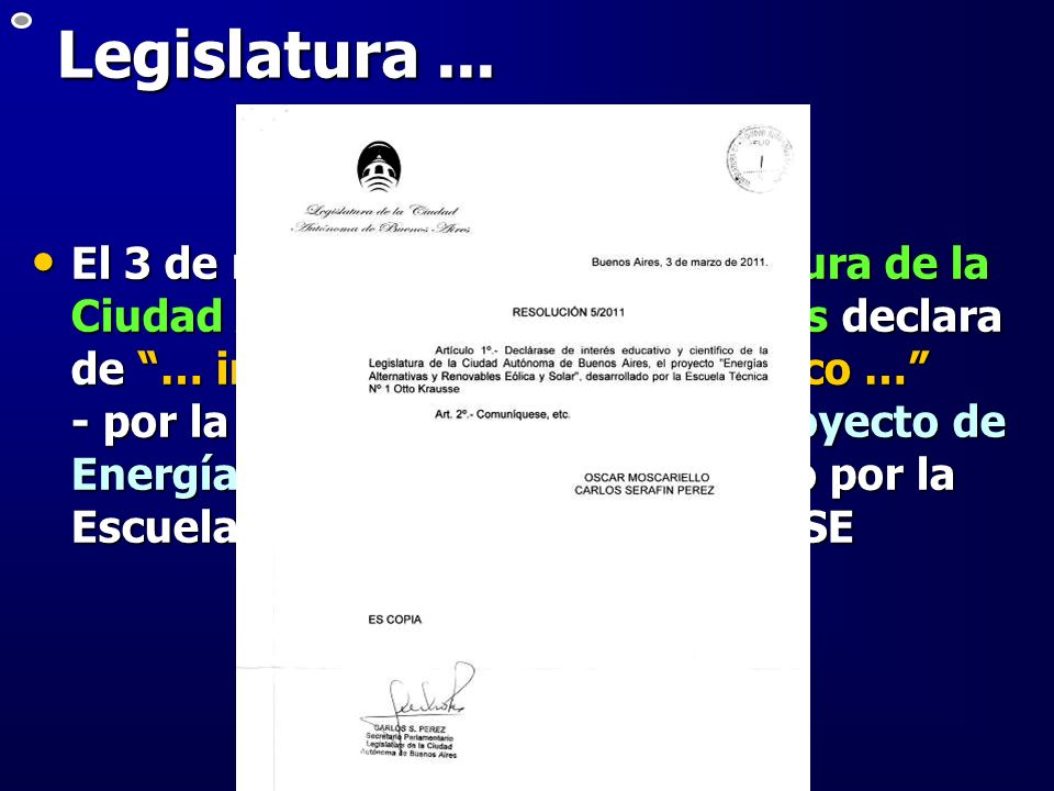 Legislatura... El 3 de marzo de 2011 la Legislatura de la Ciudad Autónoma de Buenos Aires declara de … interés educativo y científico … - por la resol