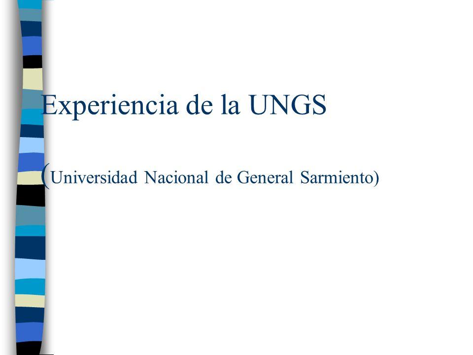Experiencia de la UNGS ( Universidad Nacional de General Sarmiento)