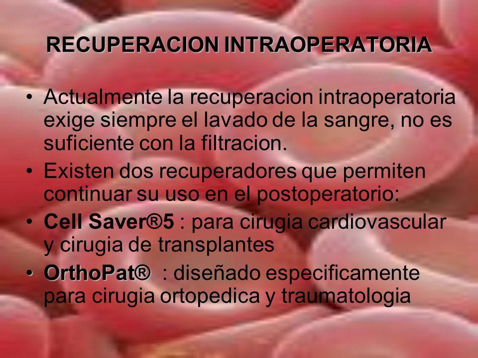 RECUPERACION INTRAOPERATORIA OrthoPat®OrthoPat® : recuperador perioperatorio de lavado diseñado especificamente para COT pero util en cirugia de urgencia y cirugia infantil.