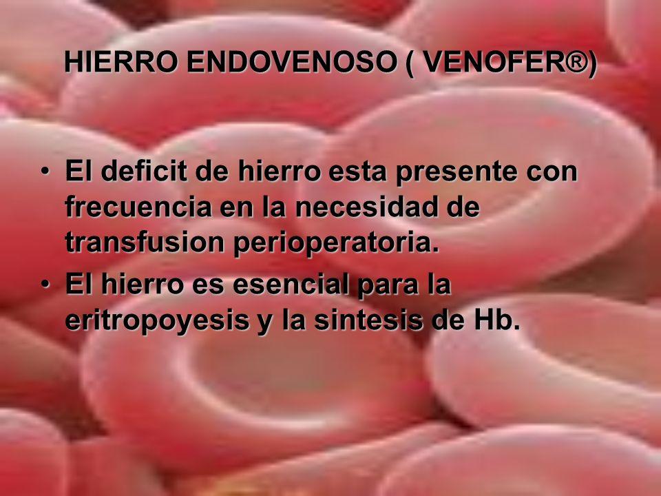 HIERRO ENDOVENOSO ( VENOFER®) ETIOLOGIA DE LA ANEMIA PERIQUIRURGICA ETIOLOGIA DE LA ANEMIA PERIQUIRURGICA Anemia ferropenica, frec asociada a hemorragias, malabsorcionAnemia ferropenica, frec asociada a hemorragias, malabsorcion Anemia de los trastornos cronicos ( ATC ) se produce en procesos inflamatorios, cancer e infecciones, se debe a produccion inadecuada de EPO y mala utilizacion del Fe mediada por citocinas y reactantes fase aguda (Hepcidina)Anemia de los trastornos cronicos ( ATC ) se produce en procesos inflamatorios, cancer e infecciones, se debe a produccion inadecuada de EPO y mala utilizacion del Fe mediada por citocinas y reactantes fase aguda (Hepcidina) Anemia relacionada con episodios agudos (AREA) se observa en pacientes sometidos a cirugia, con sepsis o en estado critico mediada tambien por citocinas y hepcidina a lo que se añade la hemorragia quirúrgica, hemolisis( prot valvulares, sepsis) IRA con bloqueo en la produccion de EPO…Anemia relacionada con episodios agudos (AREA) se observa en pacientes sometidos a cirugia, con sepsis o en estado critico mediada tambien por citocinas y hepcidina a lo que se añade la hemorragia quirúrgica, hemolisis( prot valvulares, sepsis) IRA con bloqueo en la produccion de EPO…