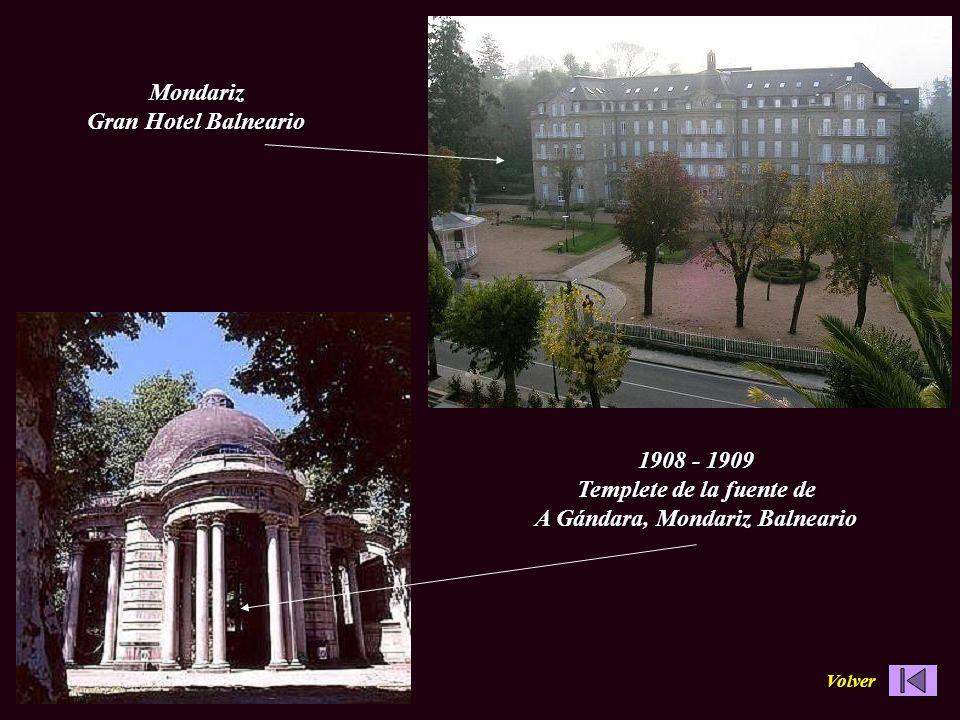 Mondariz Gran Hotel Balneario 1908 - 1909 Templete de la fuente de A Gándara, Mondariz Balneario Volver