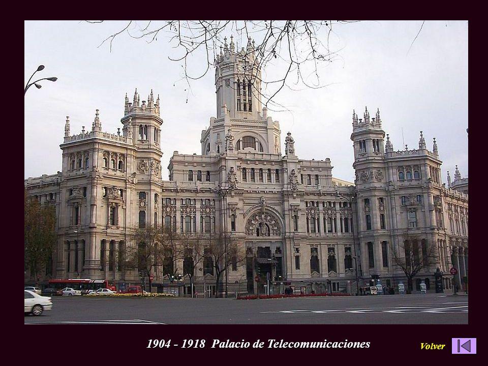 1904 - 1918 Palacio de Telecomunicaciones Volver