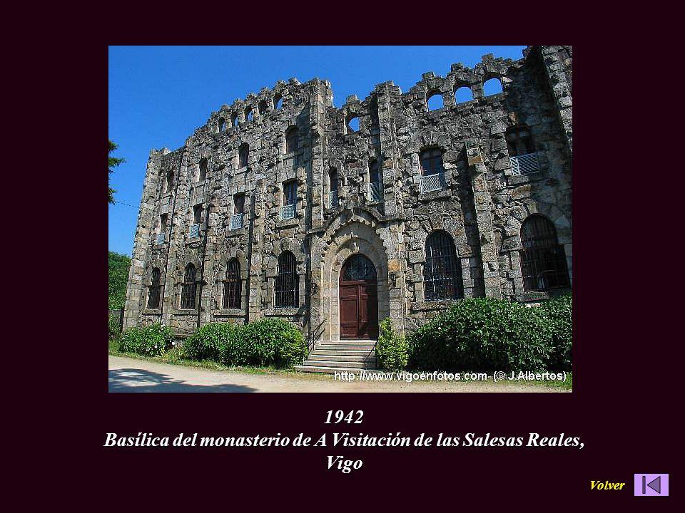 1942 Basílica del monasterio de A Visitación de las Salesas Reales, Vigo Volver