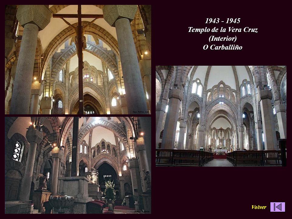 1943 - 1945 Templo de la Vera Cruz (Interior) O Carballiño Volver