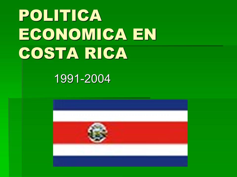 POLITICA ECONOMICA EN COSTA RICA 1991-2004