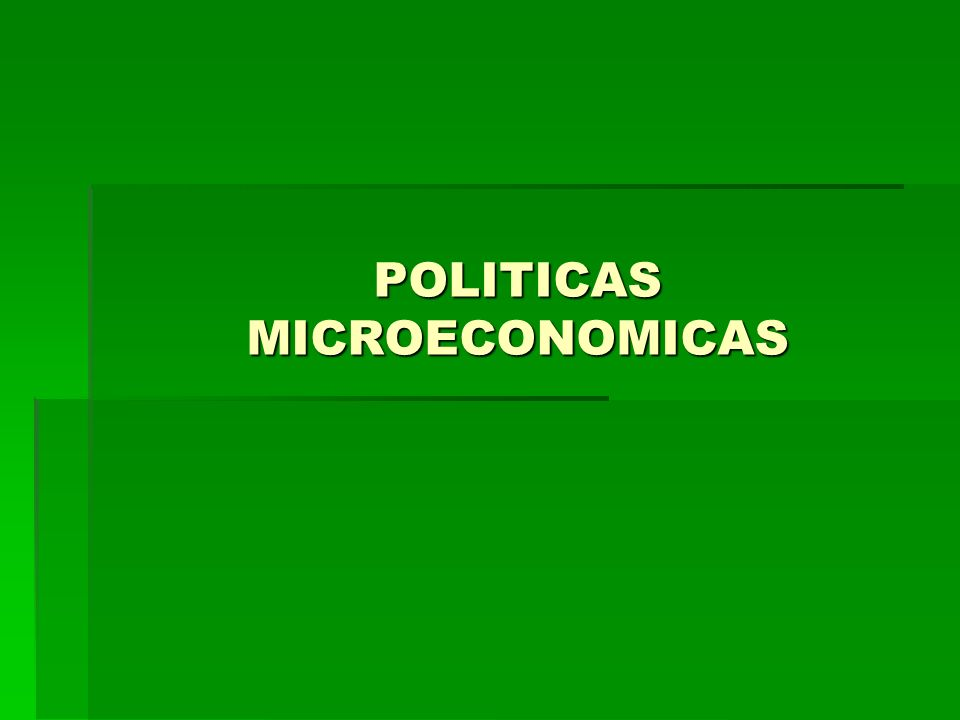 POLITICAS MICROECONOMICAS