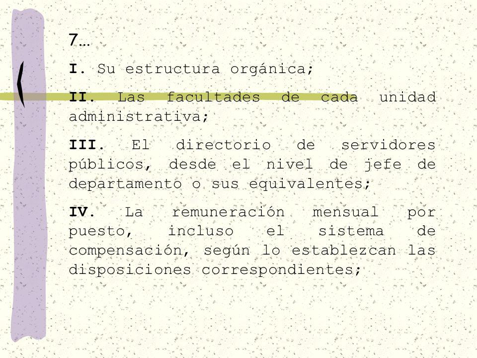 I. Las unidades administrativas responsables de publicar la información a que se refiere el Artículo 7