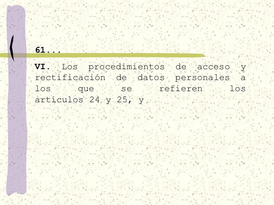 61... V. El procedimiento de acceso a la información, incluso un recurso de revisión, según los artículos 49 y 50, y uno de reconsideración en los tér