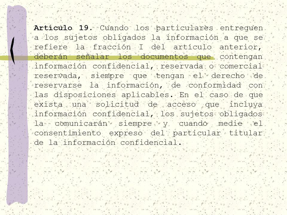 18... No se considerará confidencial la información que se halle en los registros públicos o en fuentes de acceso público