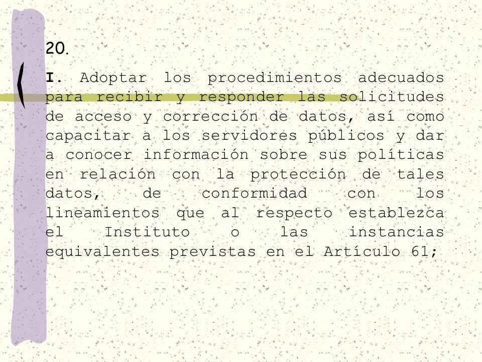 Artículo 20. Los sujetos obligados serán responsables de los datos personales y, en relación con éstos, deberán: