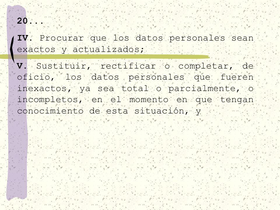 20... III. Poner a disposición de los individuos, a partir del momento en el cual se recaben datos personales, el documento en el que se establezcan l
