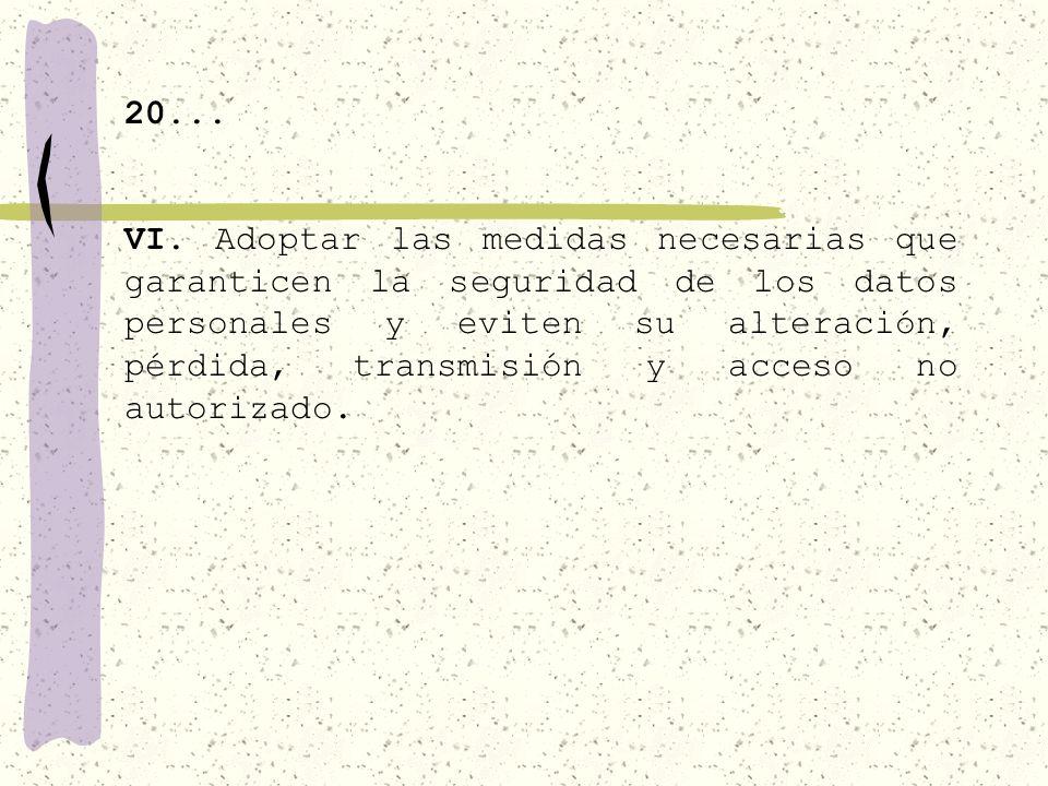 20... IV. Procurar que los datos personales sean exactos y actualizados; V.