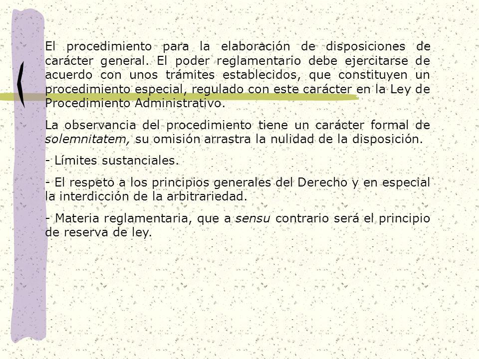 El procedimiento para la elaboración de disposiciones de carácter general.
