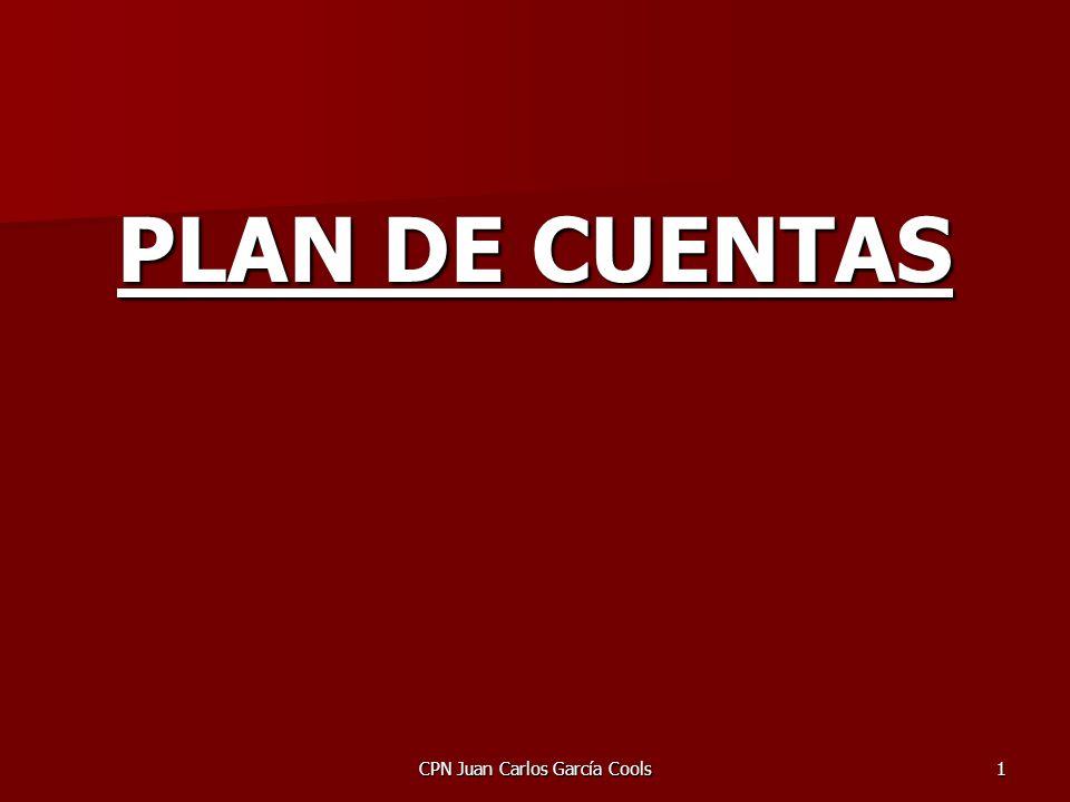CPN Juan Carlos García Cools1 PLAN DE CUENTAS