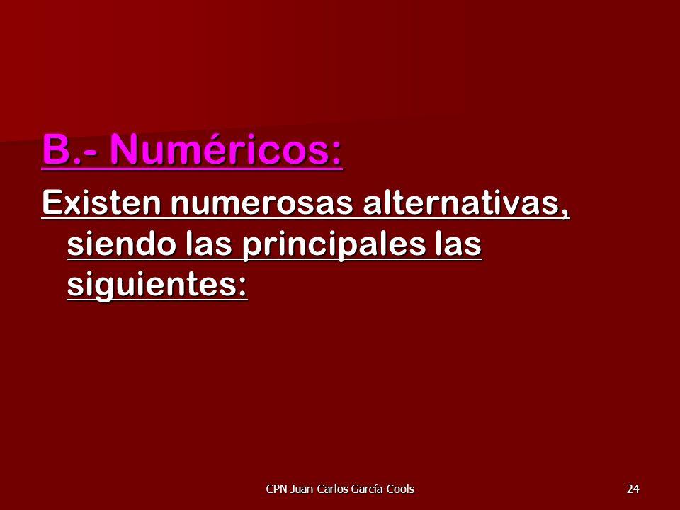 CPN Juan Carlos García Cools24 B.- Numéricos: Existen numerosas alternativas, siendo las principales las siguientes: