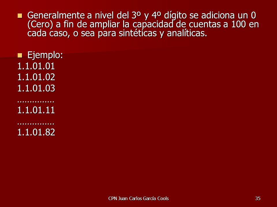 CPN Juan Carlos García Cools35 Generalmente a nivel del 3º y 4º dígito se adiciona un 0 (Cero) a fin de ampliar la capacidad de cuentas a 100 en cada
