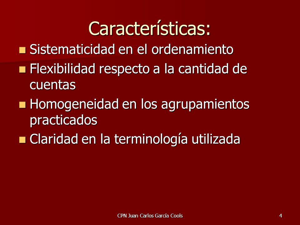 CPN Juan Carlos García Cools4 Características: Sistematicidad en el ordenamiento Sistematicidad en el ordenamiento Flexibilidad respecto a la cantidad