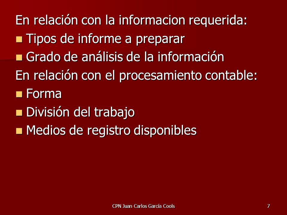 CPN Juan Carlos García Cools7 En relación con la informacion requerida: Tipos de informe a preparar Tipos de informe a preparar Grado de análisis de l