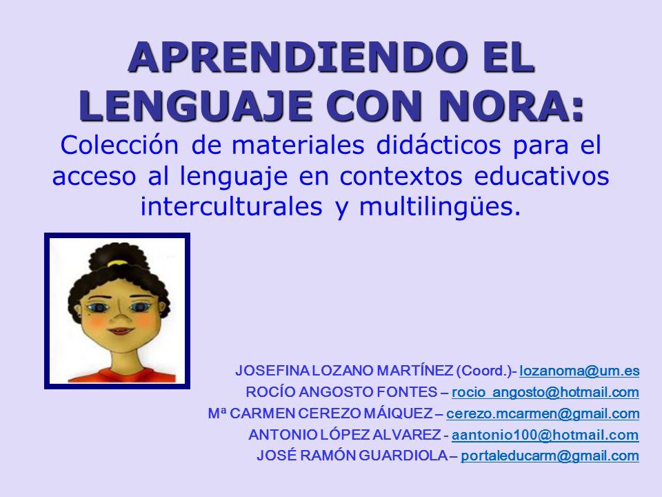 APRENDIENDO EL LENGUAJE CON NORA: APRENDIENDO EL LENGUAJE CON NORA: Colección de materiales didácticos para el acceso al lenguaje en contextos educati