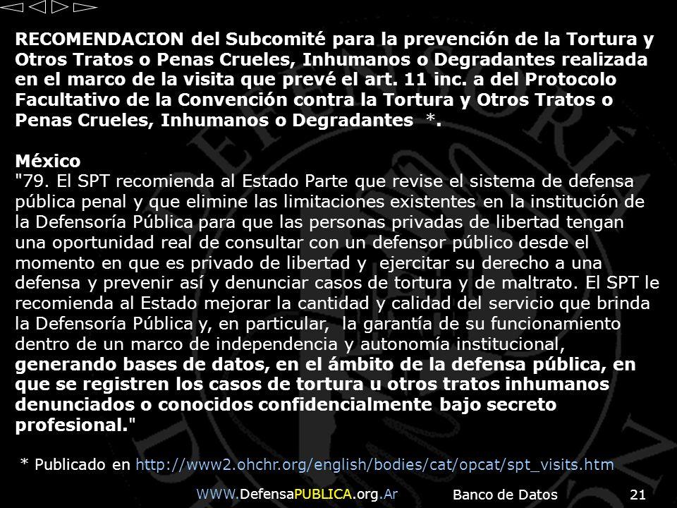 Banco de Datos21 WWW.DefensaPUBLICA.org.Ar RECOMENDACION del Subcomité para la prevención de la Tortura y Otros Tratos o Penas Crueles, Inhumanos o De