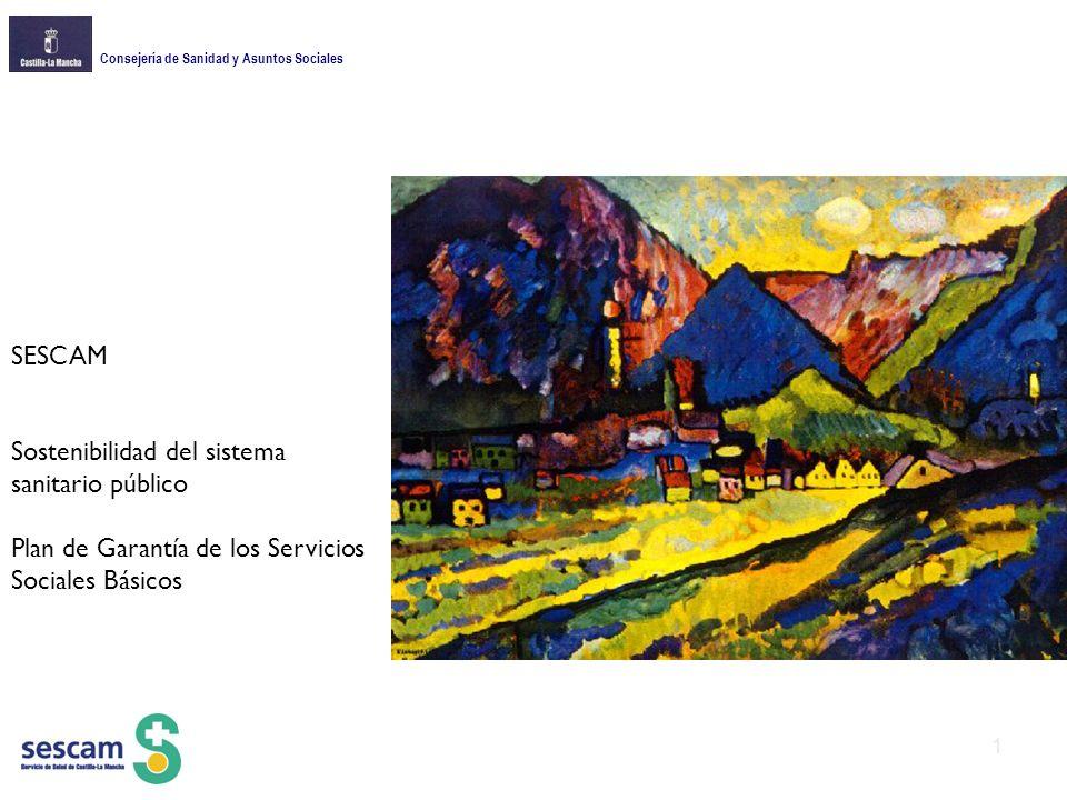 Consejería de Sanidad y Asuntos Sociales SESCAM Sostenibilidad del sistema sanitario público Plan de Garantía de los Servicios Sociales Básicos 1