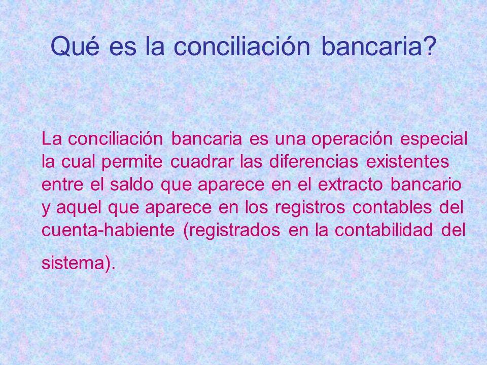 Qué es la conciliación bancaria? La conciliación bancaria es una operación especial la cual permite cuadrar las diferencias existentes entre el saldo