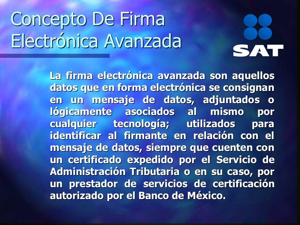 Concepto De Firma Electrónica Avanzada La firma electrónica avanzada son aquellos datos que en forma electrónica se consignan en un mensaje de datos,