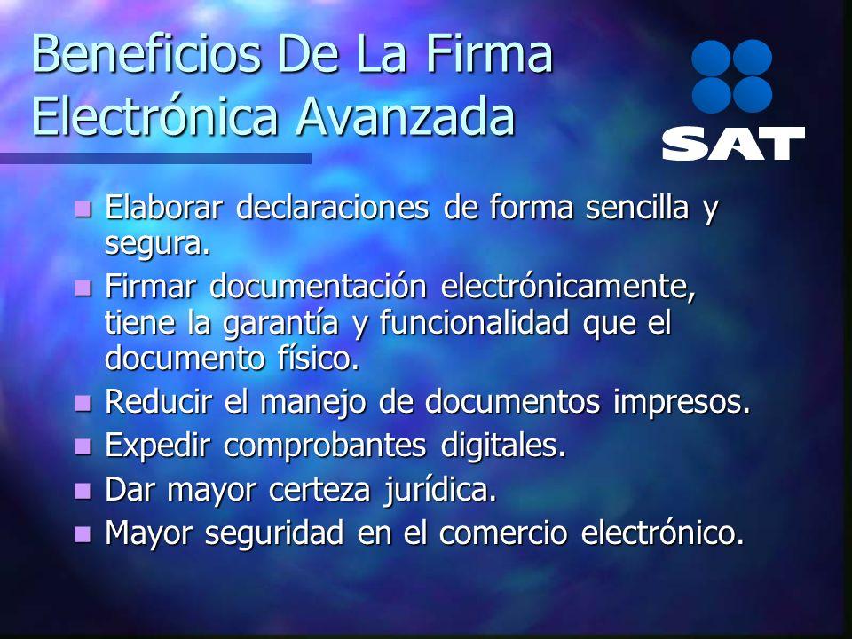 Beneficios De La Firma Electrónica Avanzada Elaborar declaraciones de forma sencilla y segura. Elaborar declaraciones de forma sencilla y segura. Firm