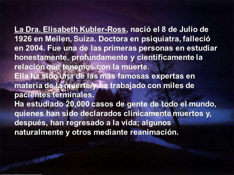 La Dra.Elisabeth Kubler-Ross, nació el 8 de Julio de 1926 en Meilen, Suiza.