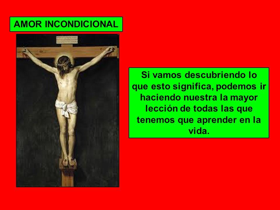 Y DIOS ES AMOR INCONDICIONAL