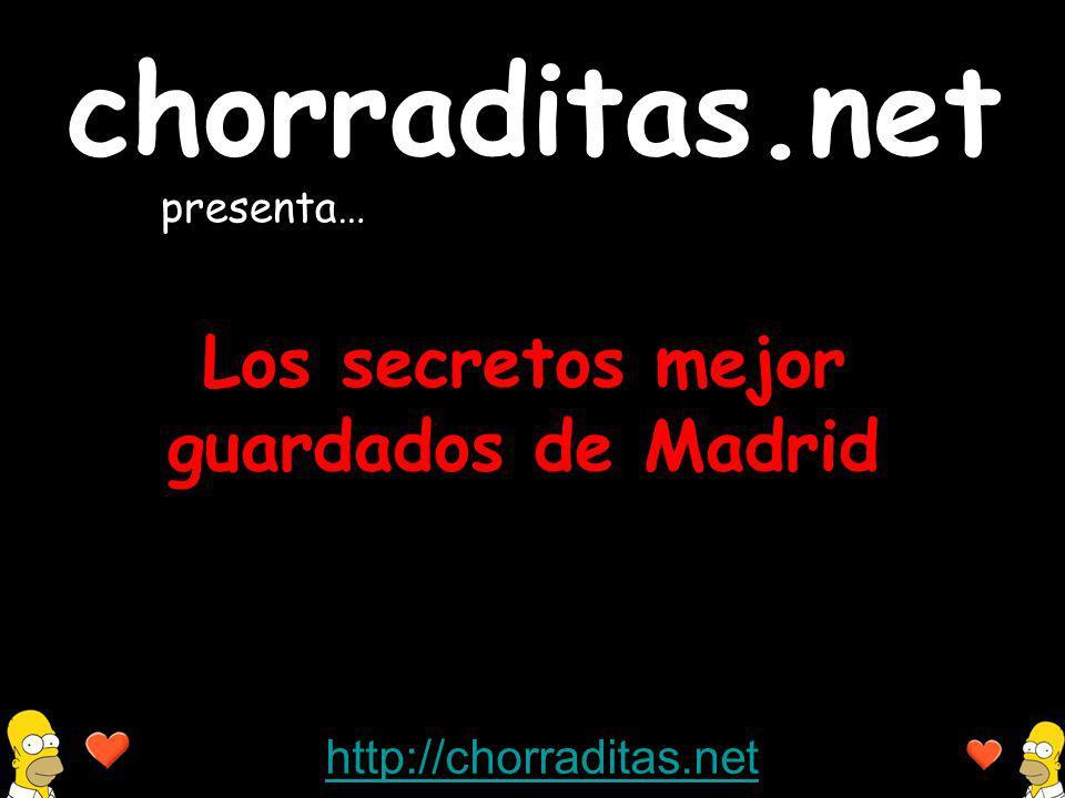 http://chorraditas.net Los secretos mejor guardados de Madrid chorraditas.net presenta…