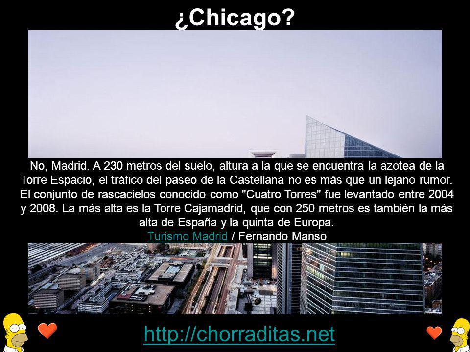 http://chorraditas.net No, Madrid. A 230 metros del suelo, altura a la que se encuentra la azotea de la Torre Espacio, el tráfico del paseo de la Cast