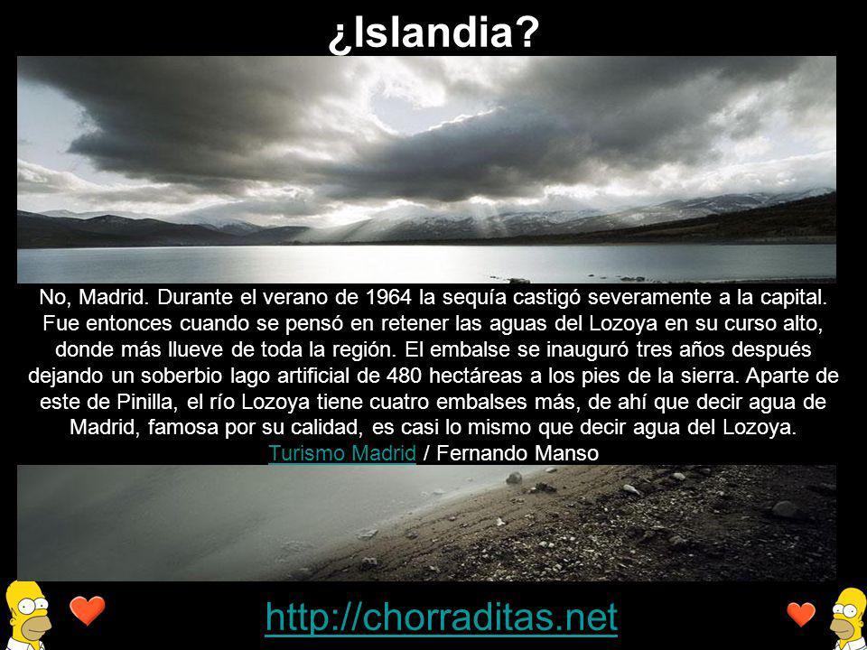 http://chorraditas.net No, Madrid. Durante el verano de 1964 la sequía castigó severamente a la capital. Fue entonces cuando se pensó en retener las a